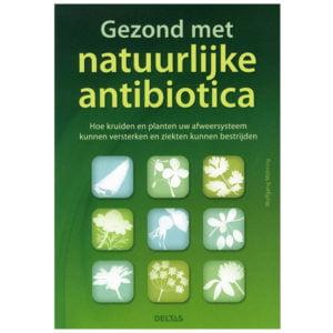 Gezond met natuurlijke antibiotica